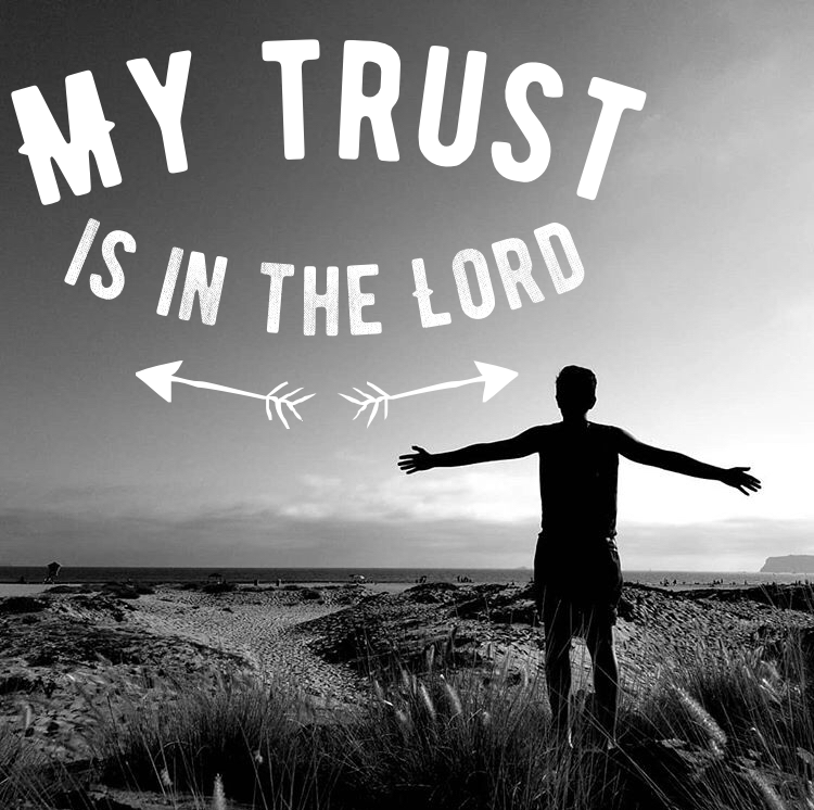 My Trust is in theLord
